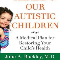 자폐의 생의학적 접근, Healing our autistic children by Julie A. Buckley